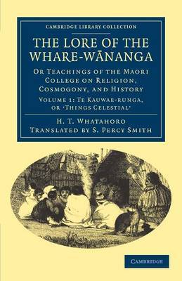 Lore of the Whare-wananga: Or Teachings of the Maori College on Religion, Cosmogony, and History Volume 1