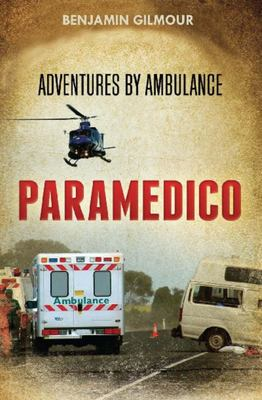 Paramedico: Adventures by Ambulance