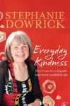 Everyday Kindness: Short Cuts to a Happier and More Confident Life
