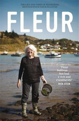 Fleur: The Life and Times of Pioneering Restaurateur Fleur Sullivan