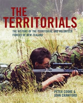The Territorials: The History of the Territorial and Volunteer Forces of New Zealand