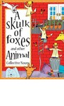 A Skulk of Foxes and Other Animal Collective Nouns