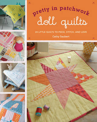 Pretty in Patchwork : Doll Quilts