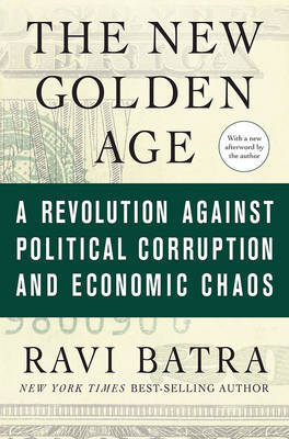 The New Golden Age: A Revolution Against Political Corruption and Economic Chaos