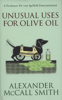 Unusual Uses for Olive Oil: A Von Igelfeld Novel