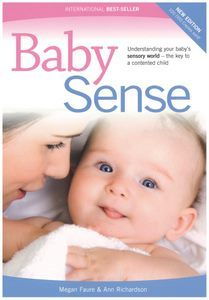 Baby Sense: Understanding Your Baby's Sensory World - the Key to a Contented Child