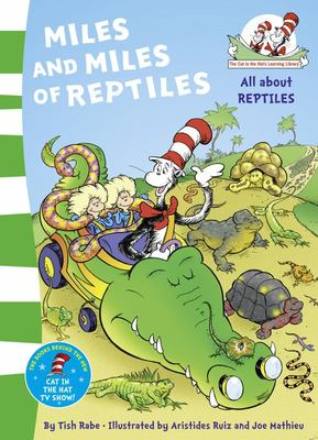 Miles and Miles of Reptiles (The Cat in the Hat Learning Library)