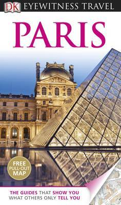 Paris - DK Eyewitness Travel Guide