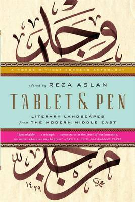 Tablet and Pen: Literary Landscapes from the Modern Middle East