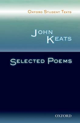 Oxford Student Texts: John Keats: Selected Poems