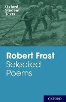 New Oxford Student Texts: Robert Frost: Selected Poems