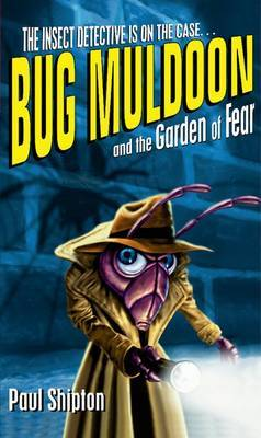 Bug Muldoon and the Garden of Fear: Reader