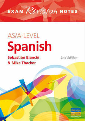 AS/A-level Spanish Exam Revision Notes 2ed