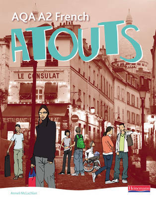 Atouts: AQA A2 French: Student Book