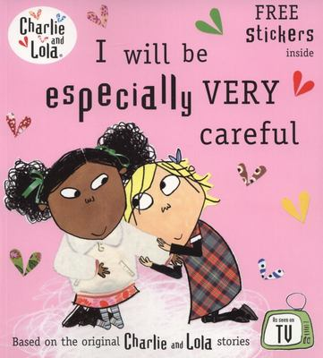 I Will be Especially Very Careful (Charlie and Lola)