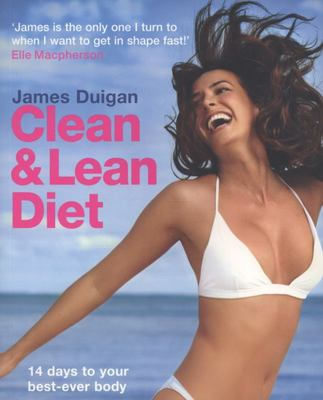 The Clean and Lean Diet: 14 Days to Your Best-ever Body