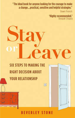 Stay or Leave: 6 Steps to Make the Right Decision About Your Relationship