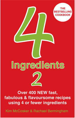 4 Ingredients 2: Over 400 Fast, Fabulous & Flavoursome Recipes Using 4 or Fewer Ingredients