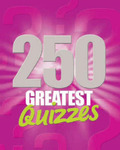 250 Greatest Quizzes