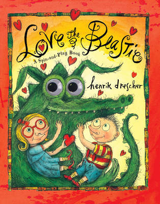 Love the Beastie: A Spin-and-play Book