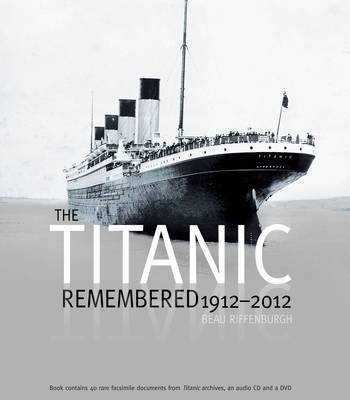 The Titanic Remembered 1912-2012