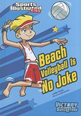 Beach Volleyball is No Joke (Sports Illustrated Kids Graphic Novel)