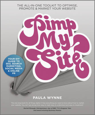Pimp My Site: The Day by Day Guide to SEO, Search Marketing, Social Media and Online PR