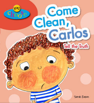 Come Clean, Carlos! Tell the Truth