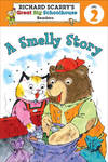 A Smelly Story (Richard Scarry's Great Big Schoolhouse Reader Level 2)