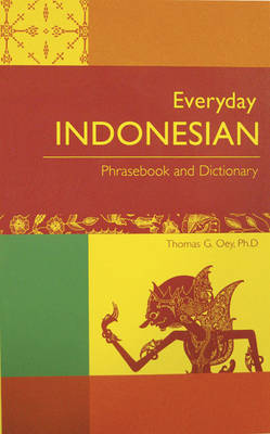 Everyday Indonesian: Phrasebook and Dictionary