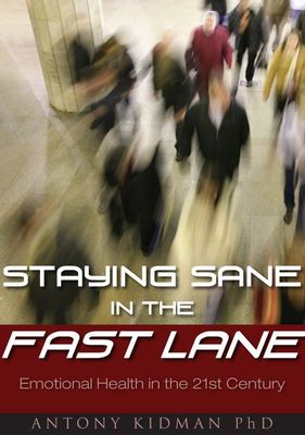 Staying Sane in the Fast Lane: Emotional Health in the 21st Century