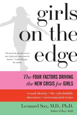 Girls on the Edge: The Four Factors Driving the New Crisis for Girls