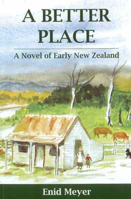 A Better Place: A Novel of Early New Zealand