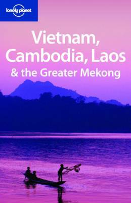 Vietnam Cambodia Laos and the Greater Mekong 2