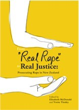 "From ""Real Rape"" to Real Justice: Prosecuting Rape in New Zealand"