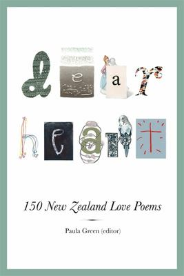 Dear Heart: 150 New Zealand Love Poems