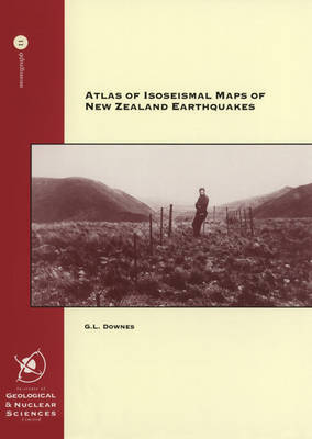 Atlas of Isoseismal Maps ofNZ Earthquakes (Handling fee and/or freight charges may apply)