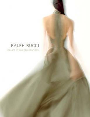 Ralph Rucci The Art Of Weightlessness