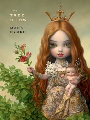 Mark Ryden The Tree Show