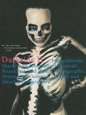 Darkside Vol 2 Photographic Power And Photographed Violence Disease And Death