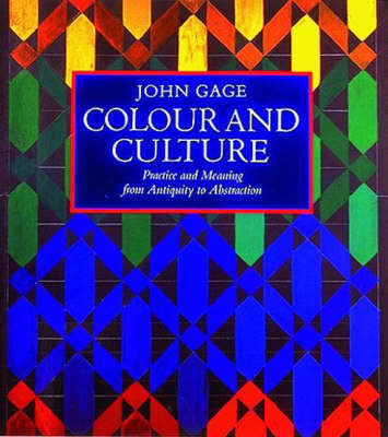 Colour And Culture Practice And Meaning From Antiquity To Abstraction