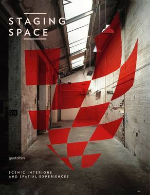 Staging Space Scenic Interiors And Spatial Experiences