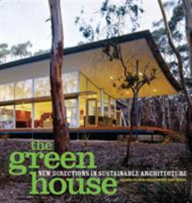 The Green House - New Directions in Sustainable Architecture