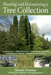 Planting and Maintaining a Tree Collection: Creating and Maintaining a Tree Collection or Arboretum