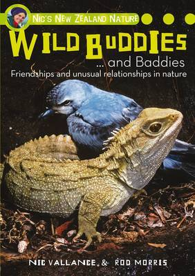 Wild Buddies and Baddies: Friendships and Unusual Relationships in Nature (Nic's New Zealand Nature)