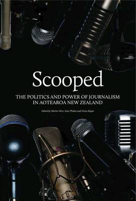 Scooped: The Power and Politics of Journalism in Aotearoa New Zealand