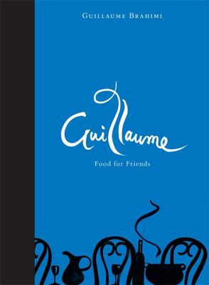 Guillaume: Food for Friends