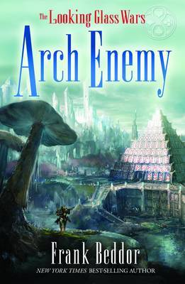 Arch Enemy (Looking Glass Wars #3)
