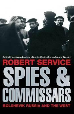 Spies and Commissars: Russia and the West in the Russian Revolution