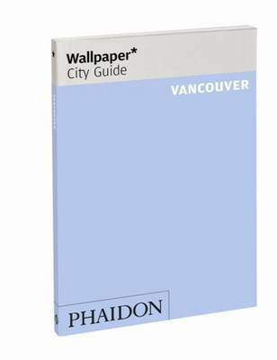 Wallpaper City Guide Vancouver : 2012